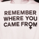 Remember where u come from